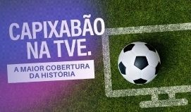 TVE: a maior cobertura da história do Capixabão