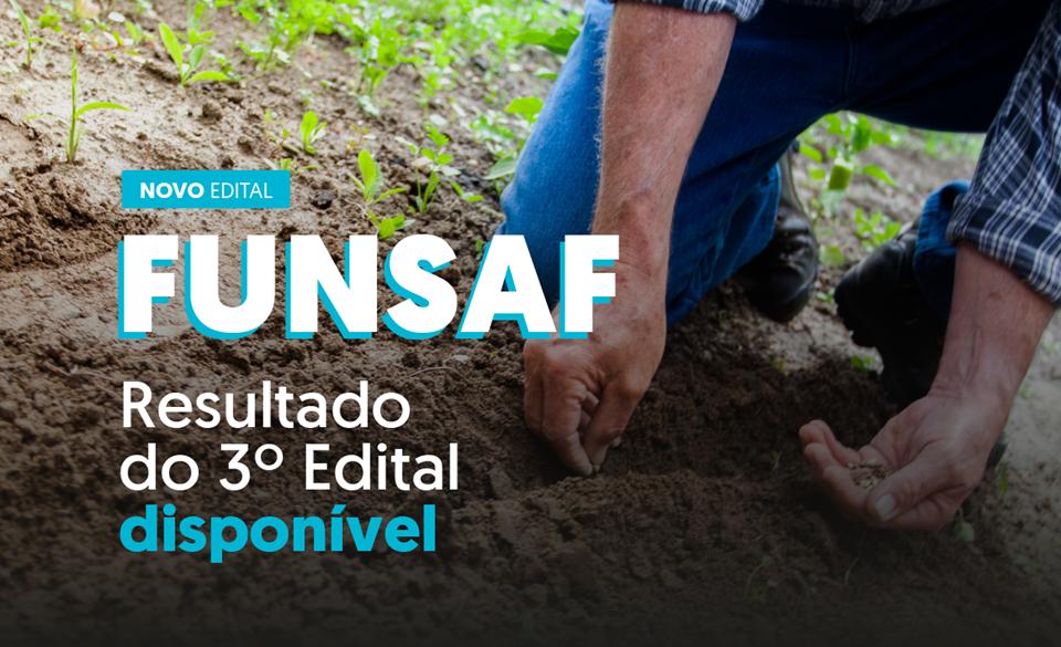 Seag divulga resultado final das propostas do 3º Edital do Funsaf