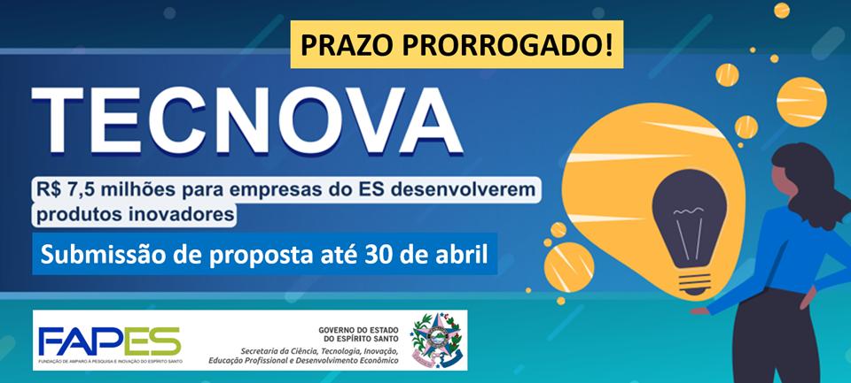 Fapes prorroga prazo do Edital Tecnova II até 30 de abril