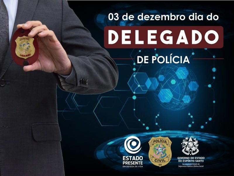 Delegado de Polícia: aquele que zela pela legalidade e pela justiça