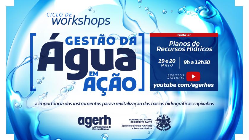 Gestão da Água em Ação: veja programação do workshop virtual sobre Planos de Recursos Hídricos