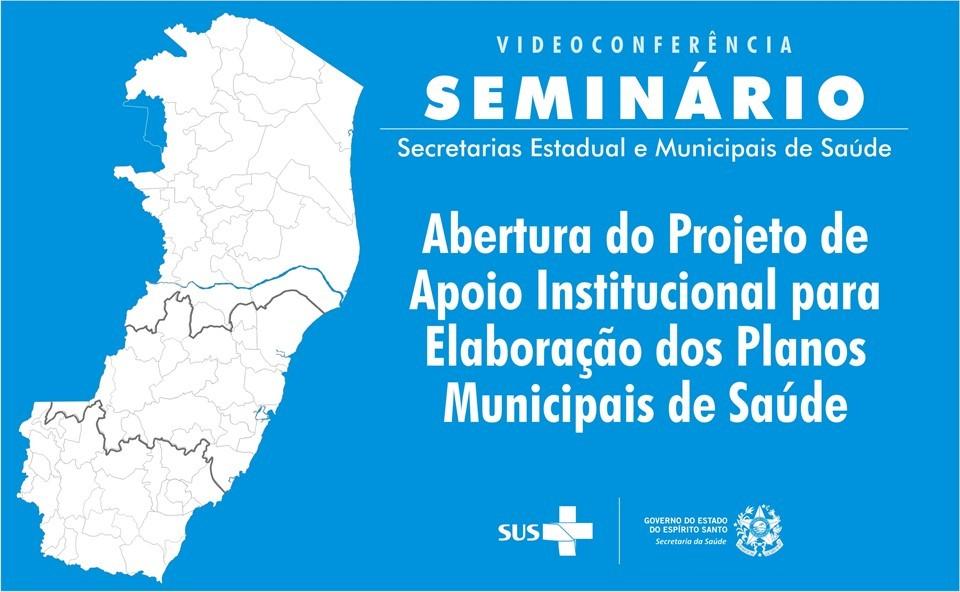 Seminário dá início à elaboração dos Planos Municipais de Saúde