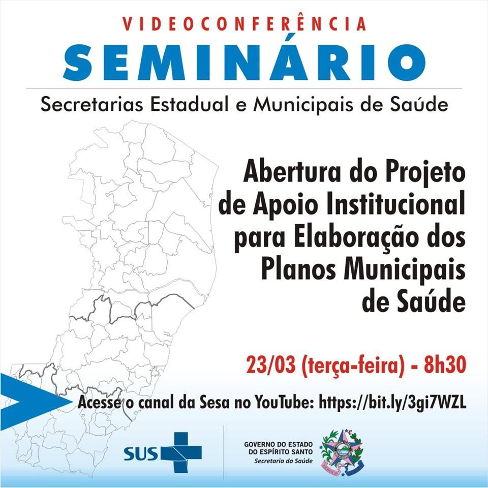 Sesa realiza seminário de abertura do Projeto de Apoio Institucional para Elaboração dos Planos Municipais de Saúde